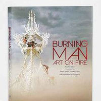 Burning Man: Art On Fire By Jennifer Raiser - Urban Outfitters