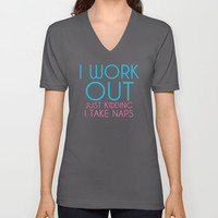 I Work Out Just Kidding I take Naps V-neck T-shirt by Glamfoxx | Society6
