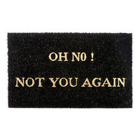 OH NO NOT YOU AGAIN DOORMAT