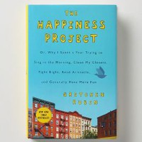 The Happiness Project: Or, Why I Spent A Year Trying To Sing In The Morning... - Anthropologie.com