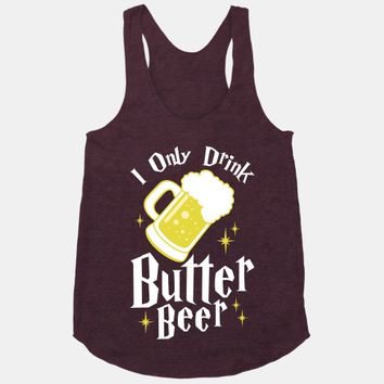 I Only Drink Butterbeer
