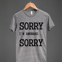 AWKWARD SORRY | Athletic T-shirt | Skreened