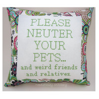 Funny Cross Stitch Pillow, Cross Stitch Quote, Multicolor Pillow, Neuter Your Pets Quote