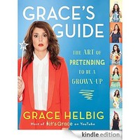 Grace's Guide: The Art of Pretending to Be a Grown-up [Kindle Edition]