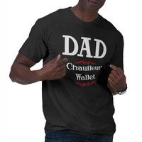 Dad Chauffeur Wallet Tshirts from Zazzle.com