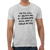 Dad's way is the only way. Funny teeshirt from Zazzle.com