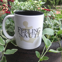 Feeling Nauti Anchor Coffee cup mug beach decor for your boat or home
