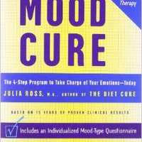 The Mood Cure: The 4-Step Program to Take Charge of Your Emotions--Today Paperback – December 30, 2003