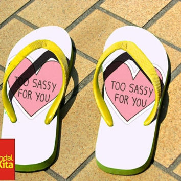 Flip Flops - Too sassy for you