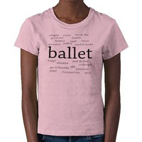Ballet Words T-Shirt from Zazzle.com