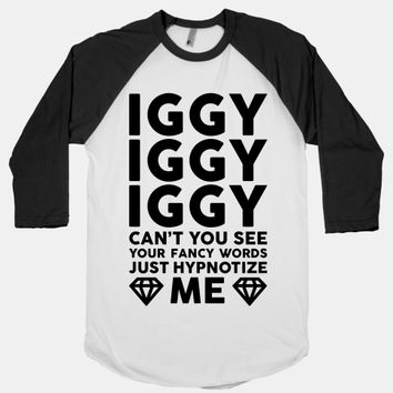 Iggy Iggy Iggy Can't You See