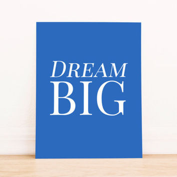 "Printable Art Typography Art Print ""Dream Big"" Home Decor Office Decor Poster"