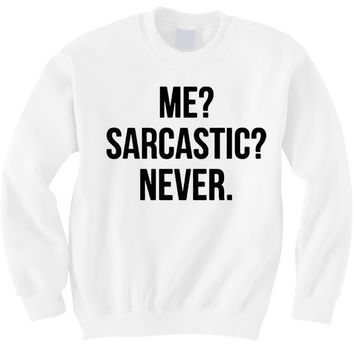 Me Sarcastic Never  Hipster Tops