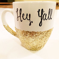 Hey Y'all Southern Charm white, gold and black glitter coffee mug