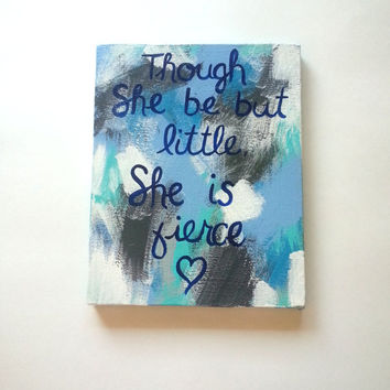 Though she be but little she is fierce acrylic canvas painting
