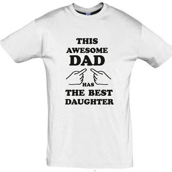 This awesome dad has the best daughter,gift ideas,gift for dad,fathers day gift,gift for husband,gift for brother,awesome dad shirt