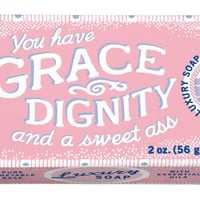 You Have Grace, Dignity And A Sweet Ass Luxury Soap Bar