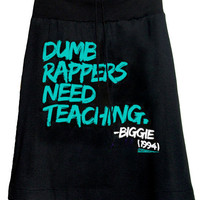 Biggie Quote 1994 Dumb Rappers Hip Hop Skirt  - Made In USA.