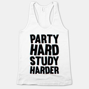 Party Hard Study Harder