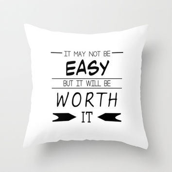 It May Not Be Easy Throw Pillow by Pati Designs | Society6