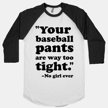 Your Baseball Pants Are Too Tight