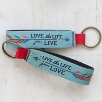 Live  The  Life  You  Love  Neoprene  Key  Fob  From  Natural  Life
