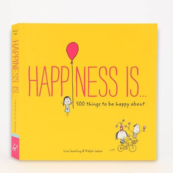 Happiness Is... By Lisa Swerling & Ralph Lazar - Urban Outfitters