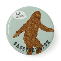 SASSYsquatch, pinback button by Anna Tillett Designs