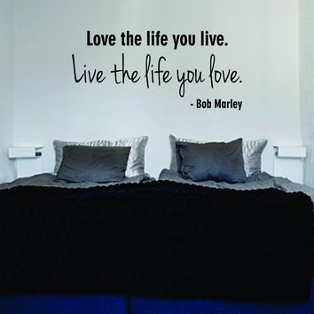 Love the Life You Live Bob Marley Quote Decal Wall Vinyl