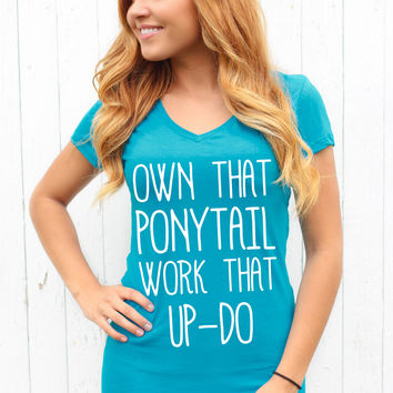 Own That Pony Tail - V Neck Tee