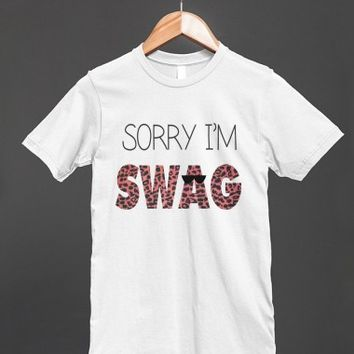Sorry I'm Swag | Fitted T-shirt | Skreened