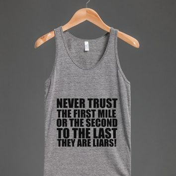 NEVER TRUST THE FIRST MILE | Tank Top | Skreened