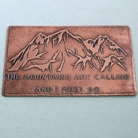 Etched Metal Wallet Card - Wallet Card Insert - The mountains are calling and I must go