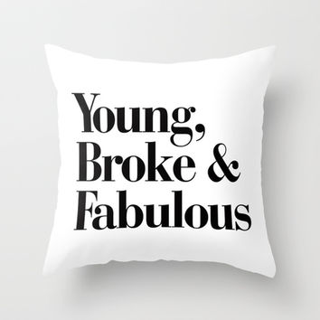 Young Broke   Fabulous Throw Pillow by RexLambo