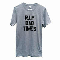 RIP BAD TIMES, unisex gray shirt, 1970s style iron on tshirt, rest in peace
