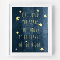 Nursery Art Print, Baby Art, I've Loved the Stars Too Fondly, Inspirational Quote, Inspirational Art, Star Print, Stars Poster, Etsy Baby