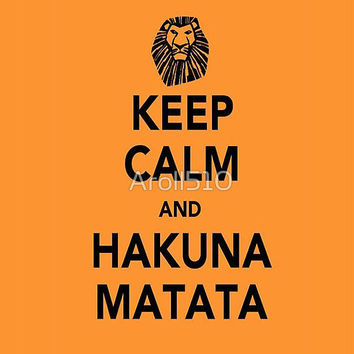 Keep Calm and Hakuna Matata by Aroll510