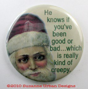 Christmas in July Sale Creepy Santa Button