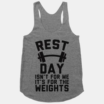 Rest Day Isn't For Me It's For The Weights