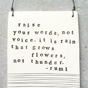 plaque raise your words rumi quote.  MADE TO ORDER