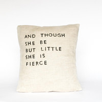 Though She Be But Little - Handmade Linen Pillow Case