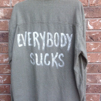 Plaid flannel  quotEverybody sucks quot hand painted shirt