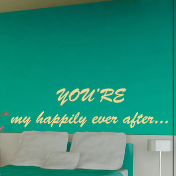 Wall Decals Love Quote You're My Happily Ever After Home Vinyl Decal Sticker Kids Nursery Baby Room Decor kk22