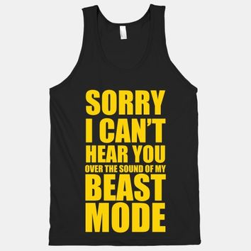 Sorry I Can't Hear You Over the Sound of My Beast Mode