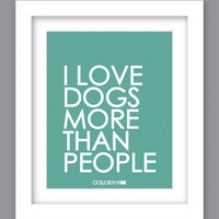 I Love Dogs Typography Art Print (8X10)