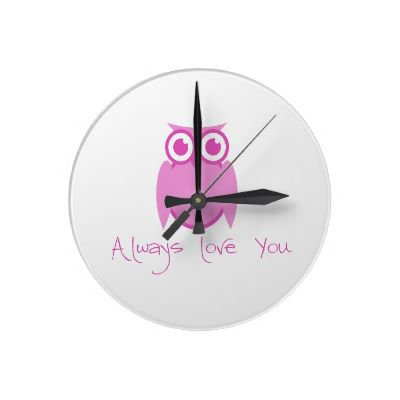 Clock...Owl Always Love You from Zazzle.com