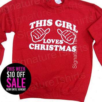 SALE - Christmas Party - Christmas Sweatshirt - Womens Mens Crewneck jumper Slouchy - Christmas gift red green - This Girl Loves Christmas