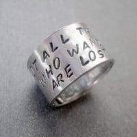 Tolkien Inspired Ring - Not All Those Who Wander Are Lost - Hand Stamped Aluminum