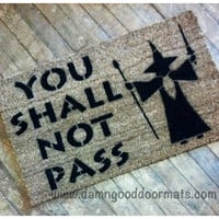 LOTR You shall not pass- Gandalf, Lord of the Rings Tolkien Hobbit doormat geek stuff