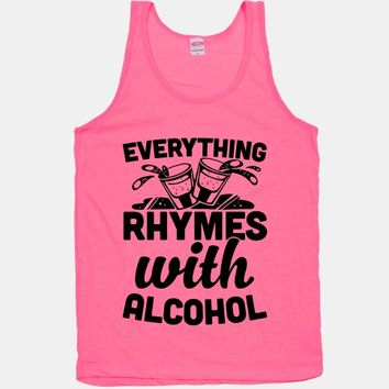 Everything Rhymes With Alcohol